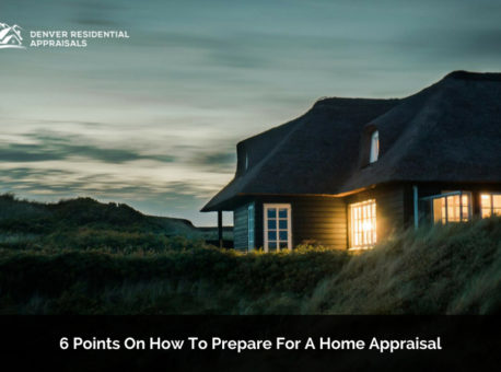 6 Points On How to Prepare For a Home Appraisal