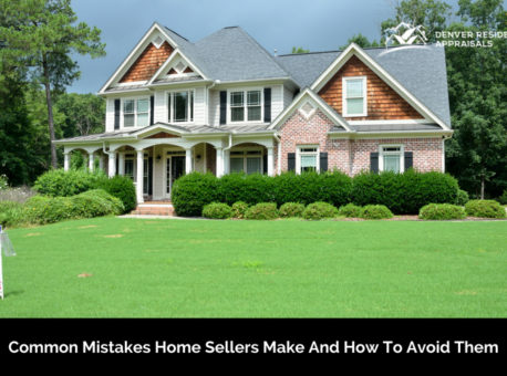 Common Mistakes Home Sellers Make and How to Avoid Them