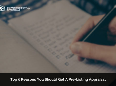 Top 5 Reasons you Should Get a Pre-Listing Appraisal